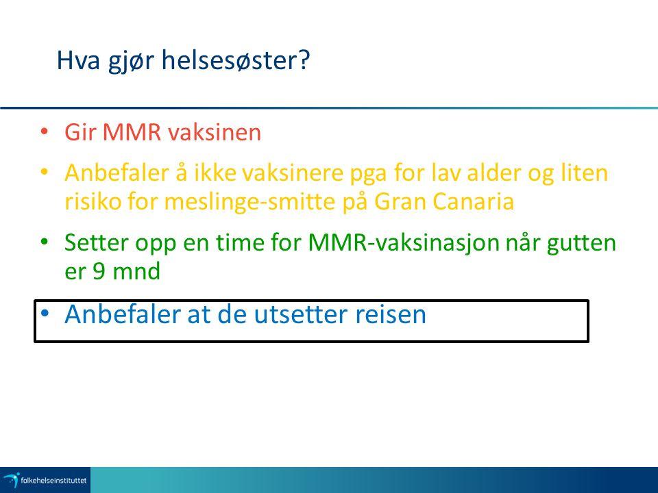 MMR vaksine MMR-vaksine kan gis fra alder 9 md.