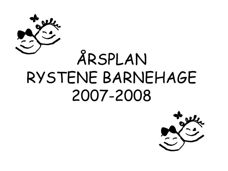 ÅRSPLAN RYSTENE BARNEHAGE 2007-2008