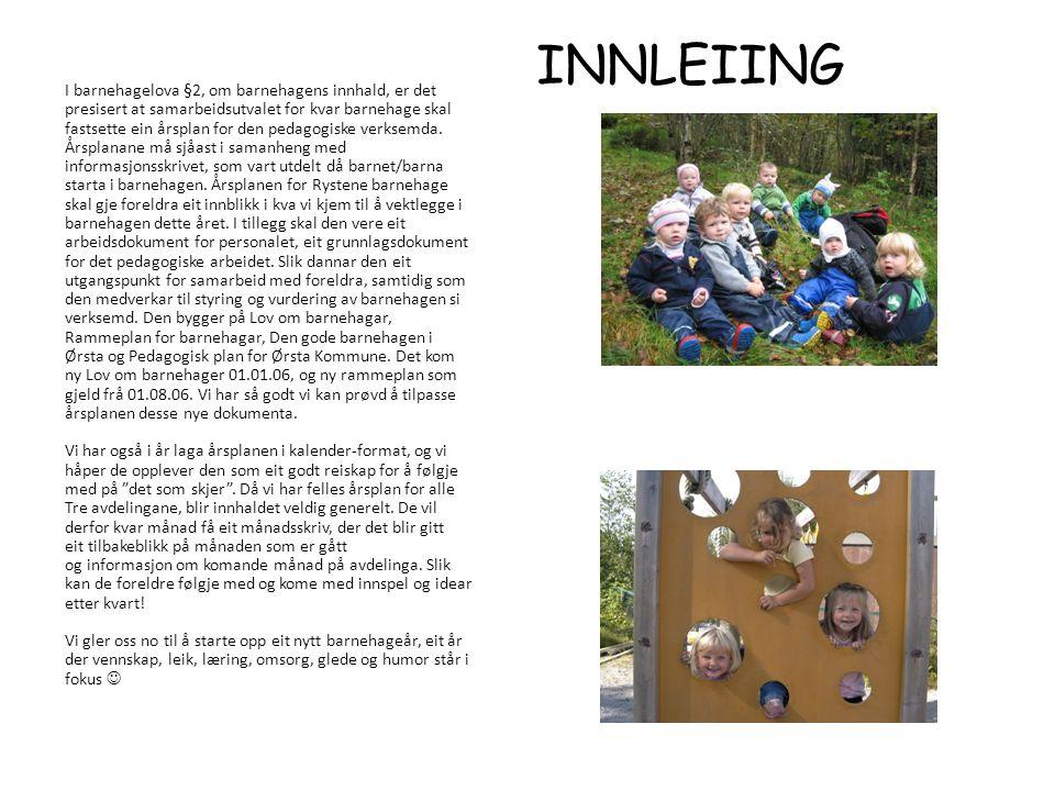 INNLEIING I barnehagelova §2, om barnehagens innhald, er det presisert at samarbeidsutvalet for kvar barnehage skal fastsette ein årsplan for den peda