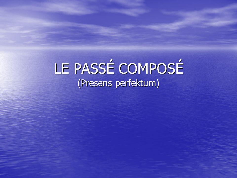Passé composé dannes av presens av verbet avoir og perfektum partisipp av hovedverbet.