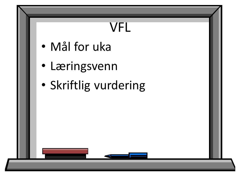 VFL Mål for uka Læringsvenn Skriftlig vurdering