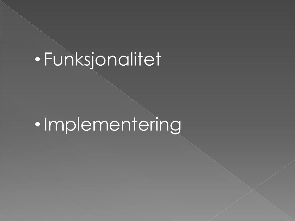 Funksjonalitet Implementering