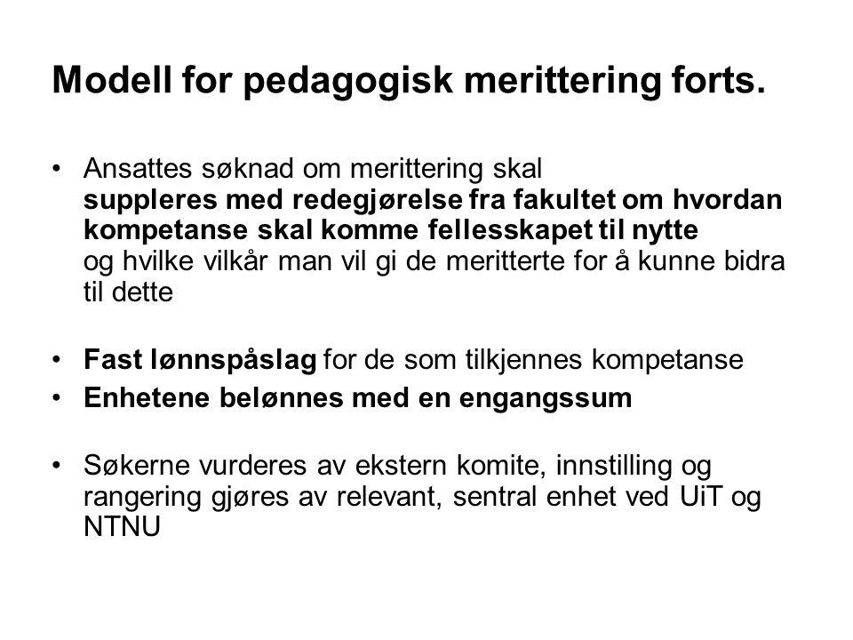 Modell for pedagogisk merittering forts. Ansattes søknad om merittering skal suppleres med redegjørelse fra fakultet om hvordan kompetanse skal komme