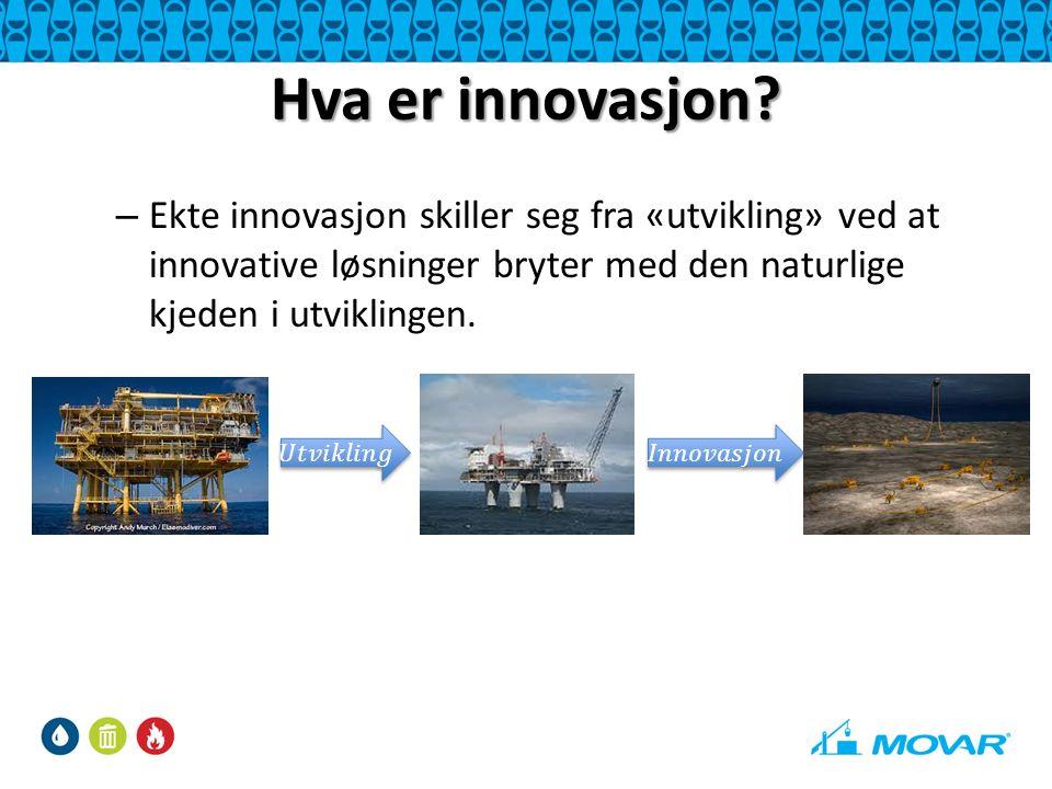 Hva er innovasjon? – Ekte innovasjon skiller seg fra «utvikling» ved at innovative løsninger bryter med den naturlige kjeden i utviklingen.