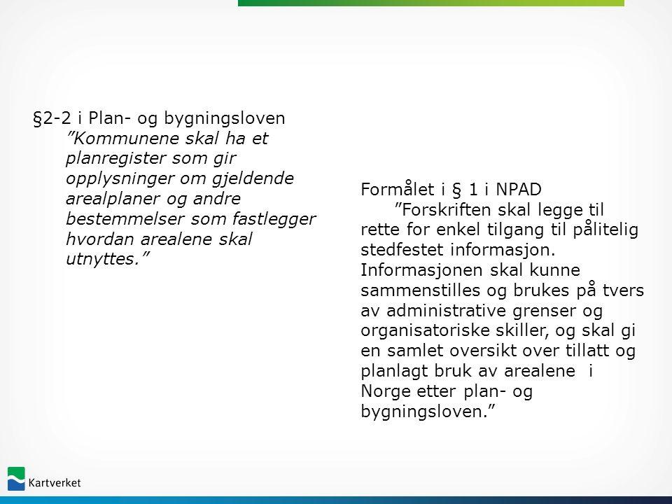 Formålet i § 1 i NPAD Forskriften skal legge til rette for enkel tilgang til pålitelig stedfestet informasjon.