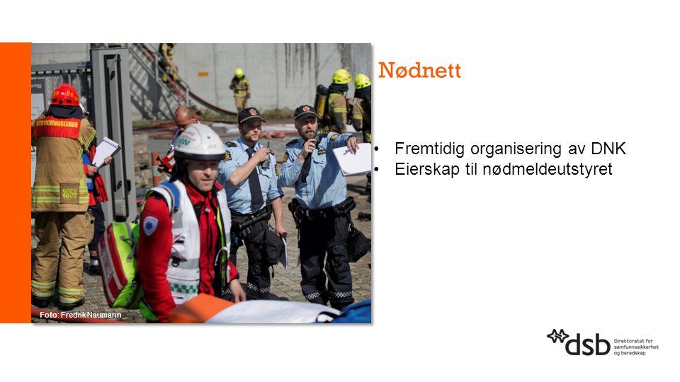 Nødnett Foto: Fredrik Naumann Fremtidig organisering av DNK Eierskap til nødmeldeutstyret
