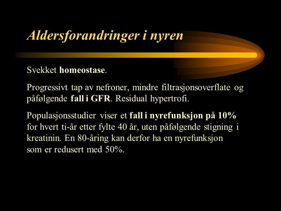 4 Aldersforandringer i nyren Svekket homeostase.