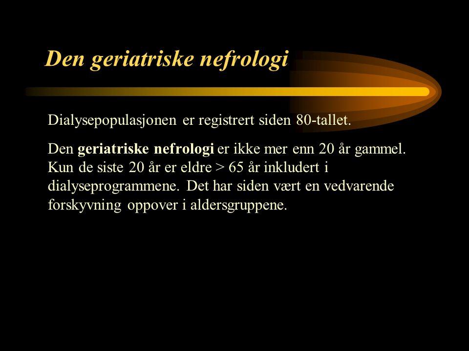 8 Den geriatriske nefrologi Dialysepopulasjonen er registrert siden 80-tallet.