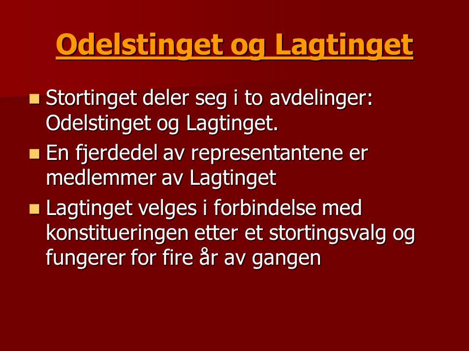 Odelstinget og Lagtinget Stortinget deler seg i to avdelinger: Odelstinget og Lagtinget.