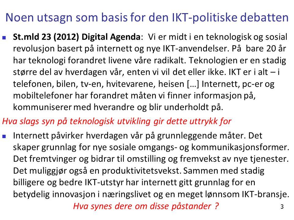 14 Teknologiutviklingen er ikke rettlinjet (lineær)- den kan ha mange ulike effekter.
