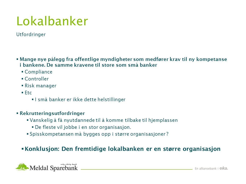 Lokalbanker  Mange nye pålegg fra offentlige myndigheter som medfører krav til ny kompetanse i bankene.