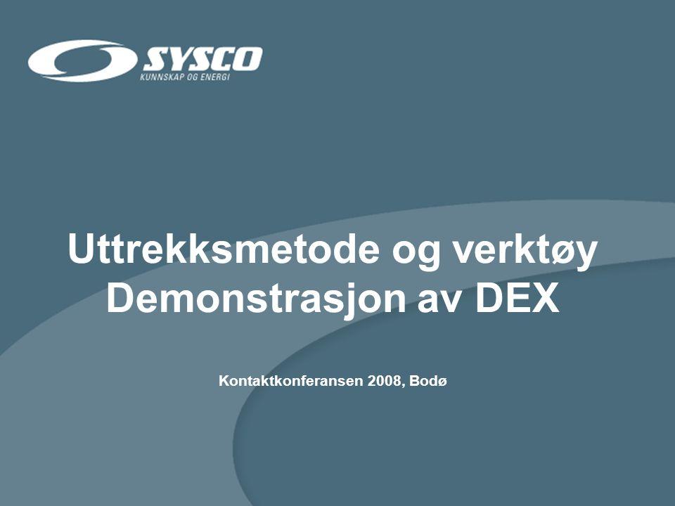 Uttrekksmetode og verktøy Demonstrasjon av DEX Kontaktkonferansen 2008, Bodø