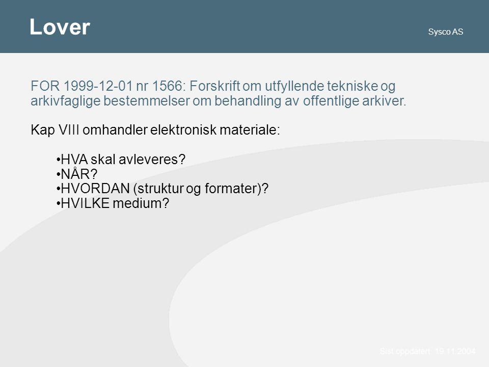 Lover FOR 1999-12-01 nr 1566: Forskrift om utfyllende tekniske og arkivfaglige bestemmelser om behandling av offentlige arkiver.