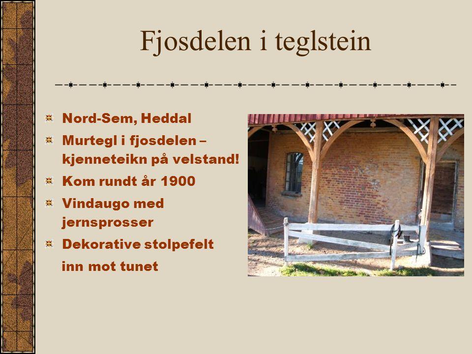 Fjosdelen i teglstein Nord-Sem, Heddal Murtegl i fjosdelen – kjenneteikn på velstand.