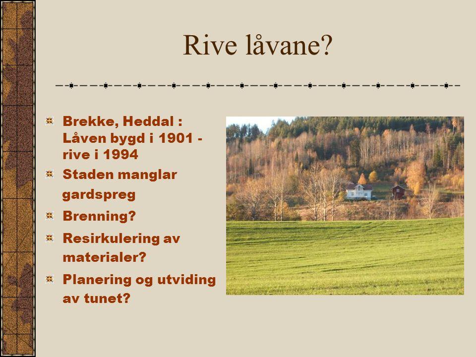 Rive låvane. Brekke, Heddal : Låven bygd i 1901 - rive i 1994 Staden manglar gardspreg Brenning.