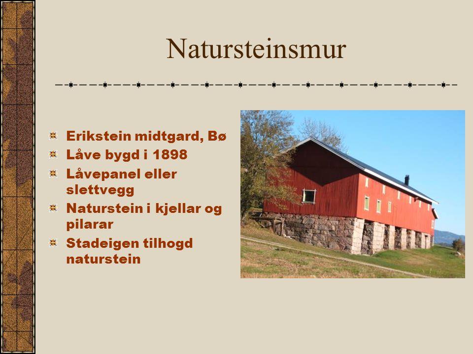 Natursteinsmur Erikstein midtgard, Bø Låve bygd i 1898 Låvepanel eller slettvegg Naturstein i kjellar og pilarar Stadeigen tilhogd naturstein