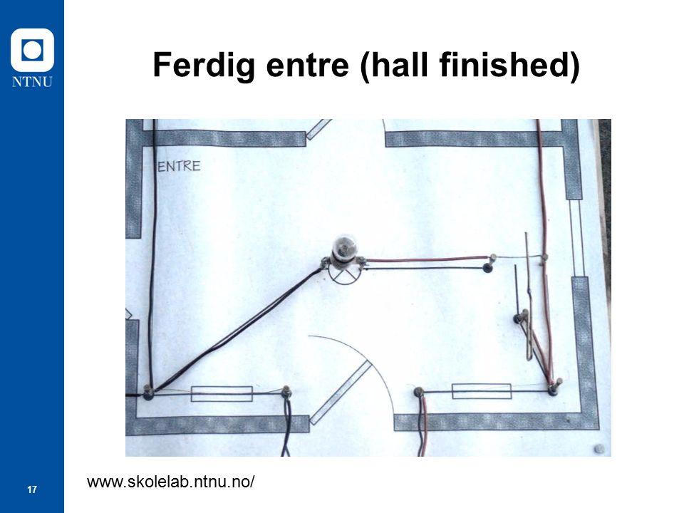 17 Ferdig entre (hall finished) www.skolelab.ntnu.no/