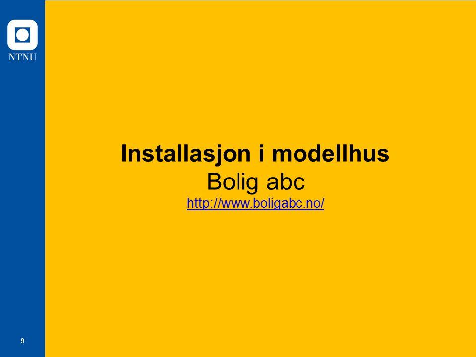 9 Installasjon i modellhus Bolig abc http://www.boligabc.no/