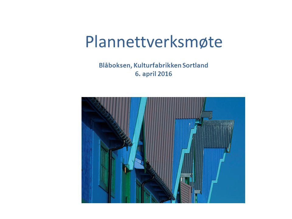 Plannettverksmøte Blåboksen, Kulturfabrikken Sortland 6. april 2016