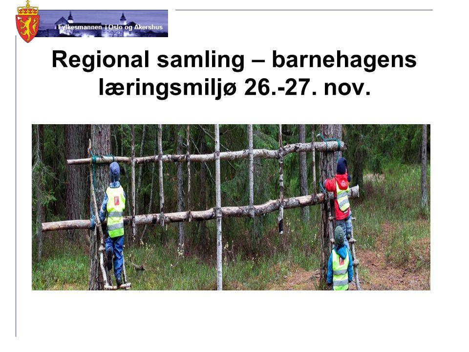 Fylkesmannen i Oslo og Akershus Regional samling forts.