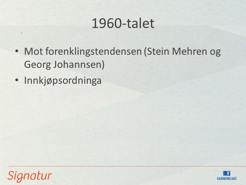 1960-talet Mot forenklingstendensen (Stein Mehren og Georg Johannsen) Innkjøpsordninga