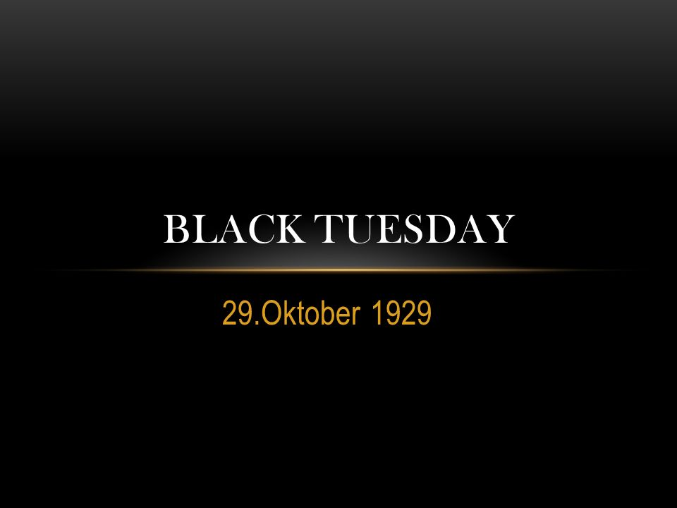 29.Oktober 1929 BLACK TUESDAY