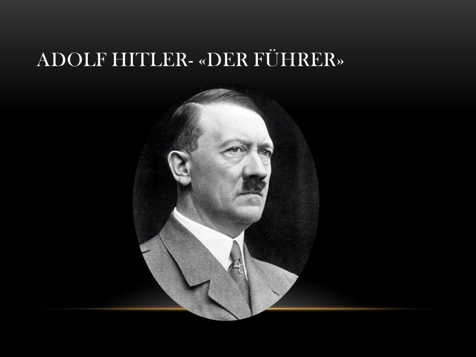 ADOLF HITLER- «DER FÜHRER»