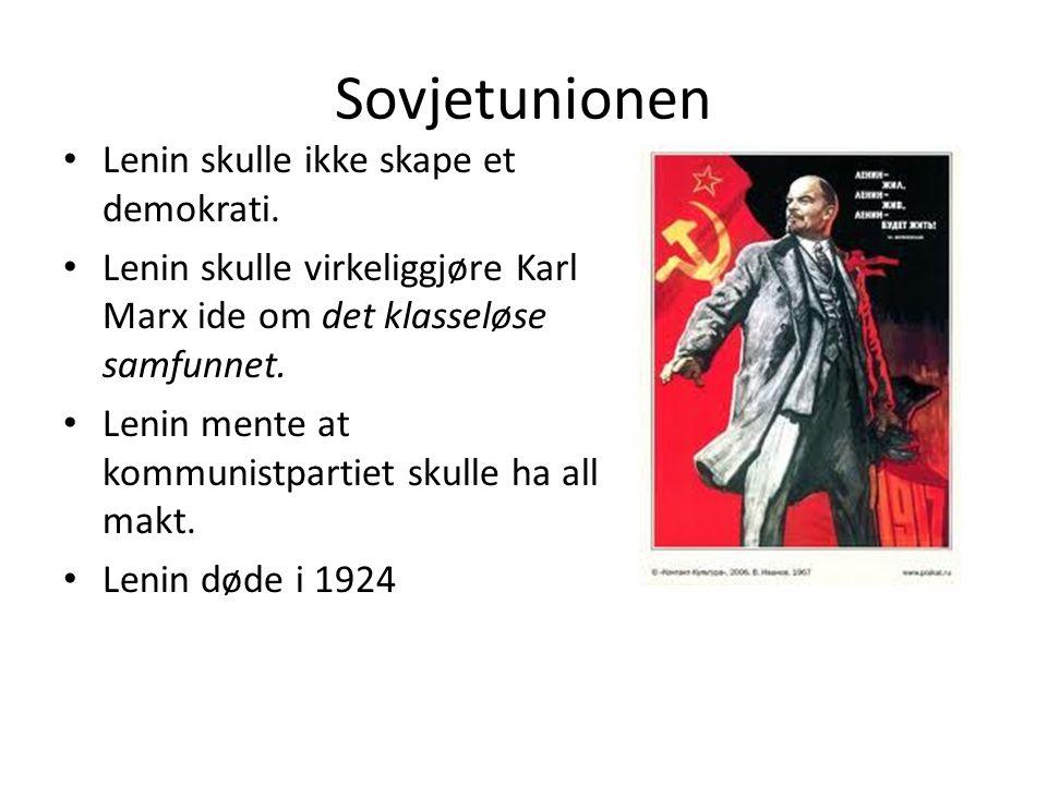 Sovjetunionen Lenin skulle ikke skape et demokrati. Lenin skulle virkeliggjøre Karl Marx ide om det klasseløse samfunnet. Lenin mente at kommunistpart