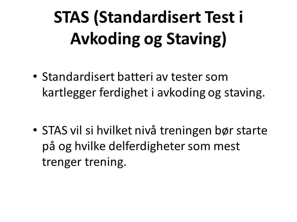 STAS (Standardisert Test i Avkoding og Staving) Standardisert batteri av tester som kartlegger ferdighet i avkoding og staving.
