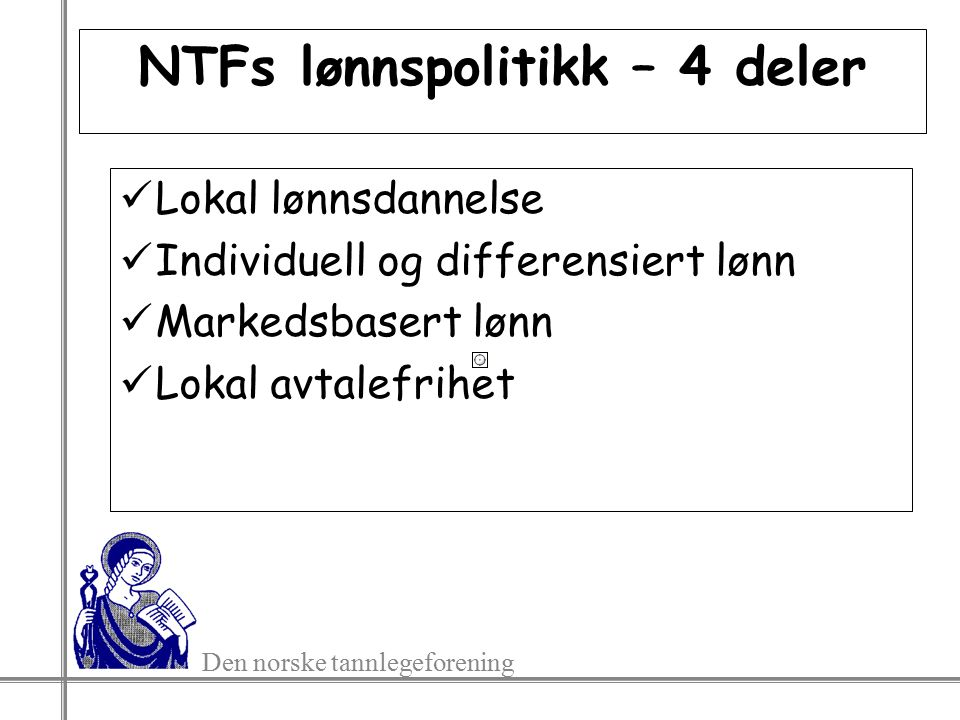 Den norske tannlegeforening Den nordiske modellen Konkurranseutsatt industri Frontfag Samordning Solidaritetsalternativet Lønnspott til kvinner Stat=frontfag i 2009; Off.