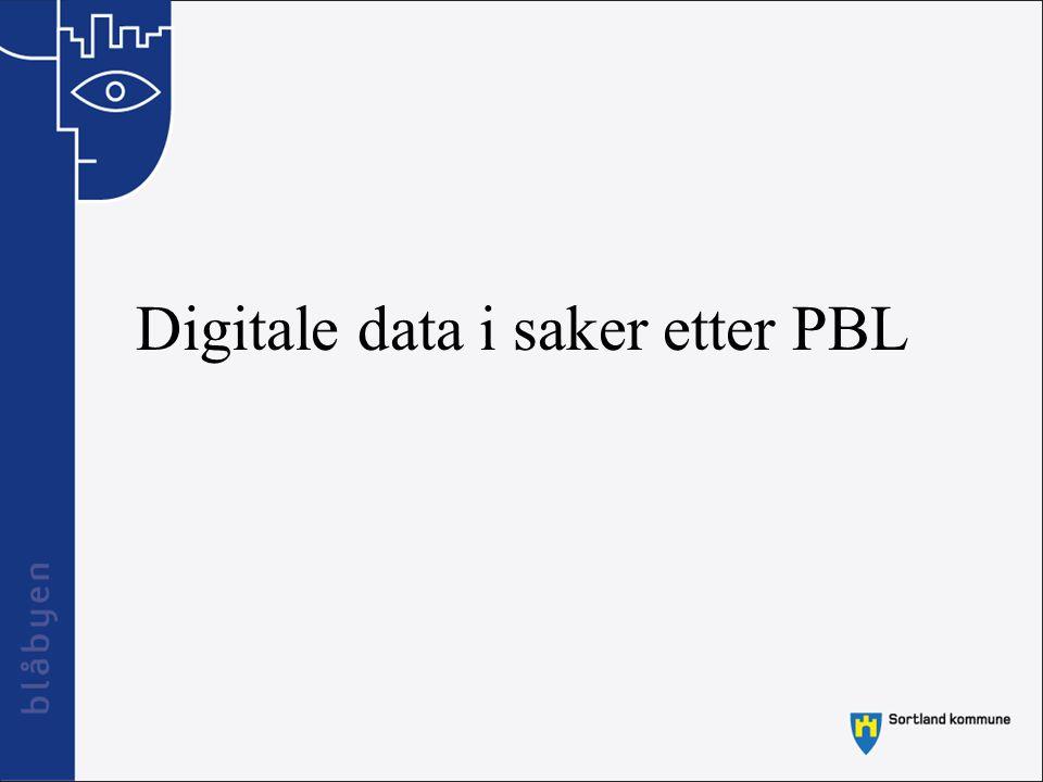 Sentrale lover og standarder som styrer det digitale arbeidet PBL §5 Kart og stedfestet informasjonPBL §5 Kart og stedfestet informasjon Forskrift om kart mv.