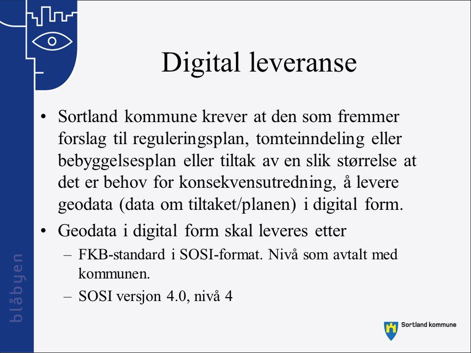 Digital leveranse Bestillingsskjema for digitale kart Alternativ bestilling på http://www.infoland.nohttp://www.infoland.no Sortland kommune leverer sine data i SOSI –SOSI versjon 4.0 eller 3.4, nivå 4 eller høyeste relevante nivå –FKB-standard.