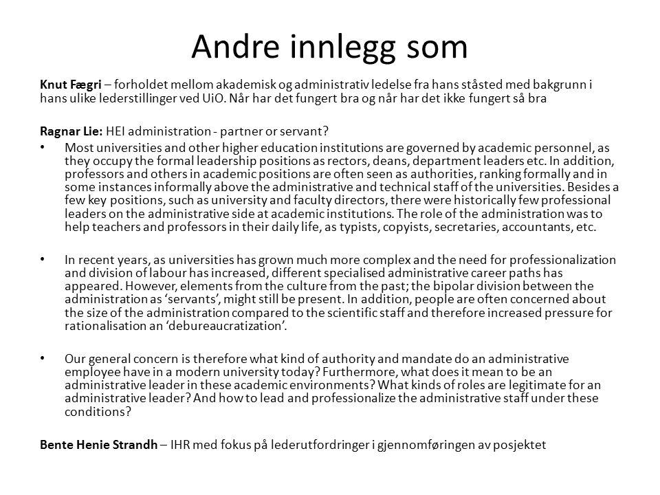 Andre innlegg som Knut Fægri – forholdet mellom akademisk og administrativ ledelse fra hans ståsted med bakgrunn i hans ulike lederstillinger ved UiO.