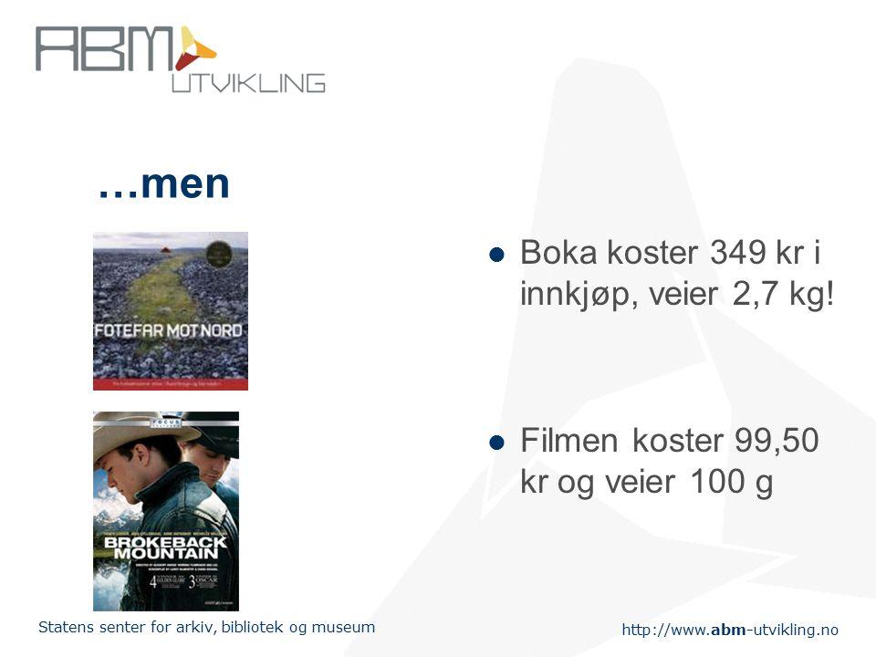 http://www.abm-utvikling.no Statens senter for arkiv, bibliotek og museum …men Boka koster 349 kr i innkjøp, veier 2,7 kg.
