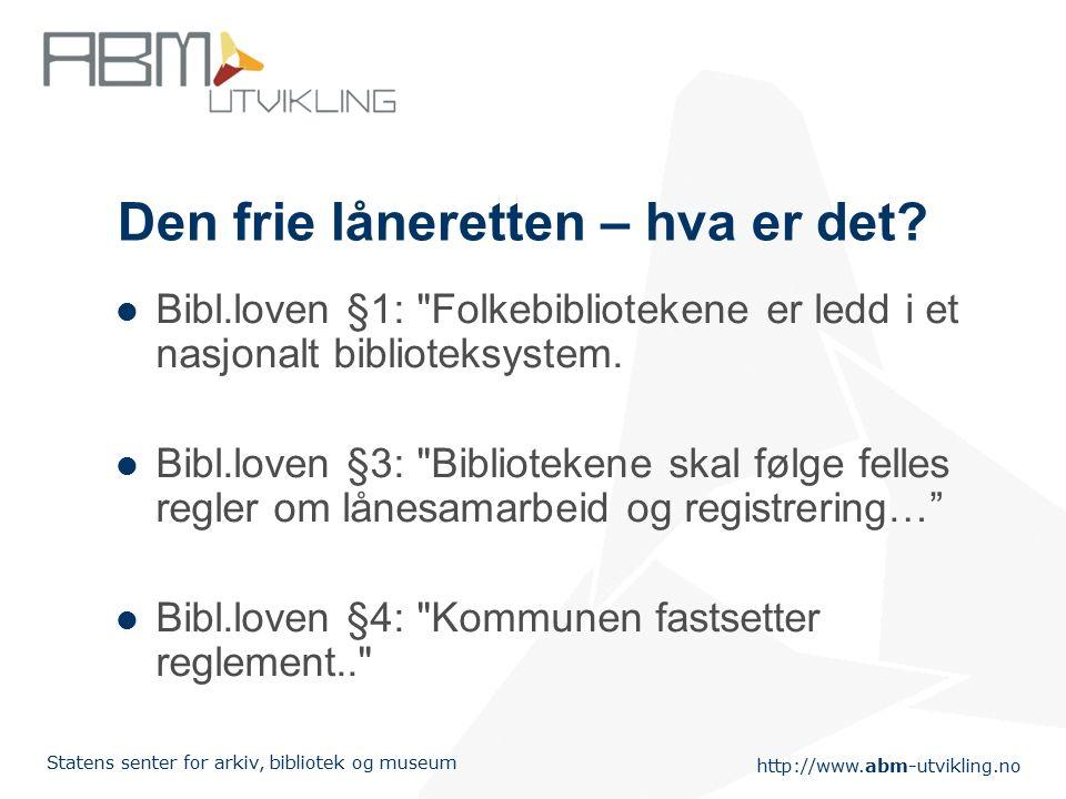 http://www.abm-utvikling.no Statens senter for arkiv, bibliotek og museum Hva med fagbibliotekene.