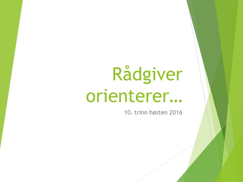 Rådgiver orienterer… 10. trinn høsten 2016