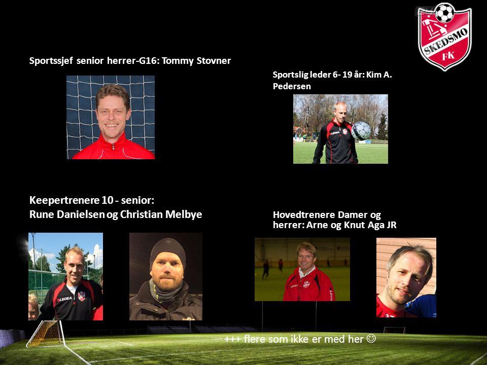 Sportssjef senior herrer-G16: Tommy Stovner Sportslig leder 6- 19 år: Kim A.