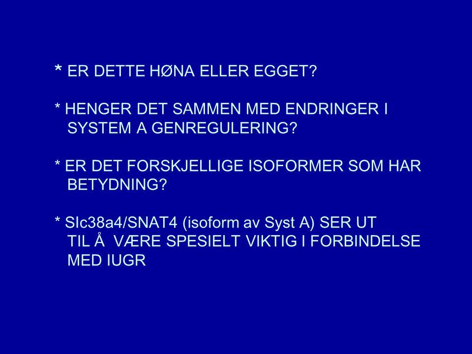 * ER DETTE HØNA ELLER EGGET. * HENGER DET SAMMEN MED ENDRINGER I SYSTEM A GENREGULERING.