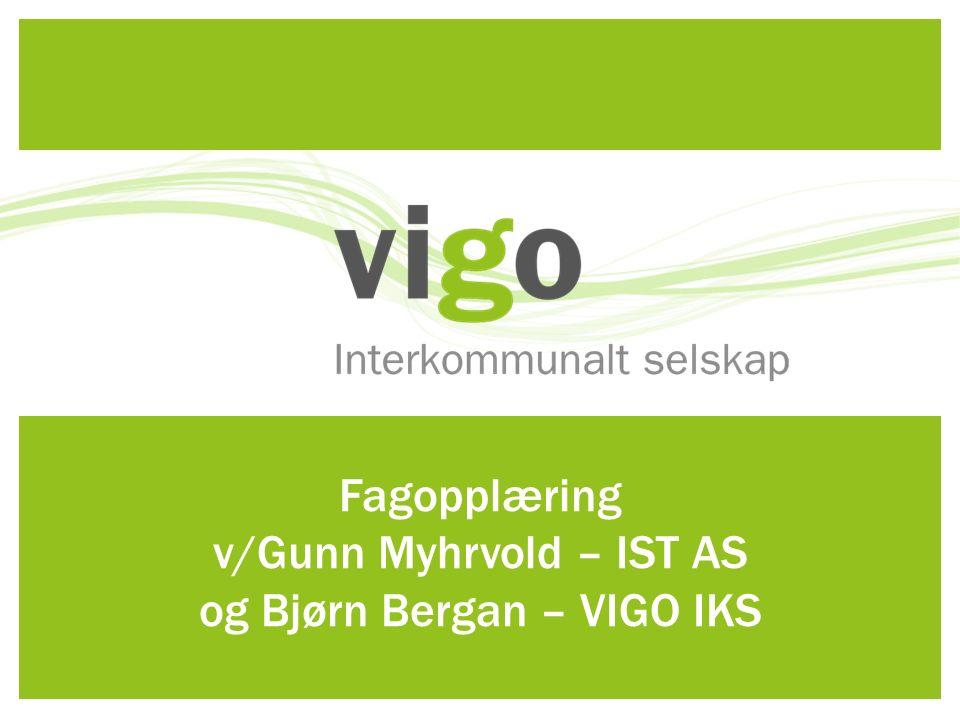 Fagopplæring v/Gunn Myhrvold – IST AS og Bjørn Bergan – VIGO IKS