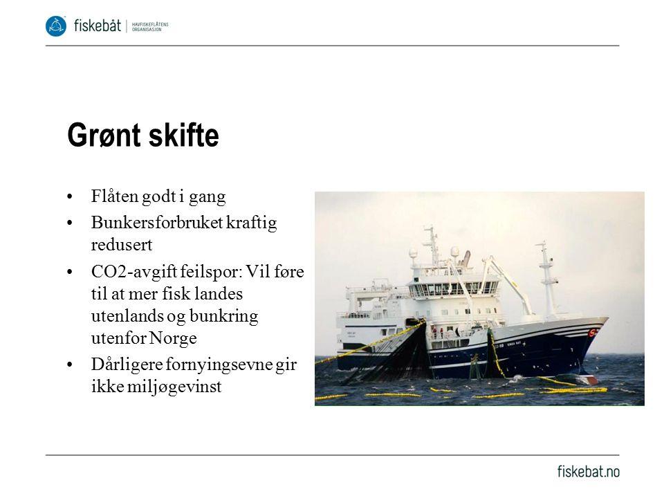 Grønt skifte Flåten godt i gang Bunkersforbruket kraftig redusert CO2-avgift feilspor: Vil føre til at mer fisk landes utenlands og bunkring utenfor Norge Dårligere fornyingsevne gir ikke miljøgevinst