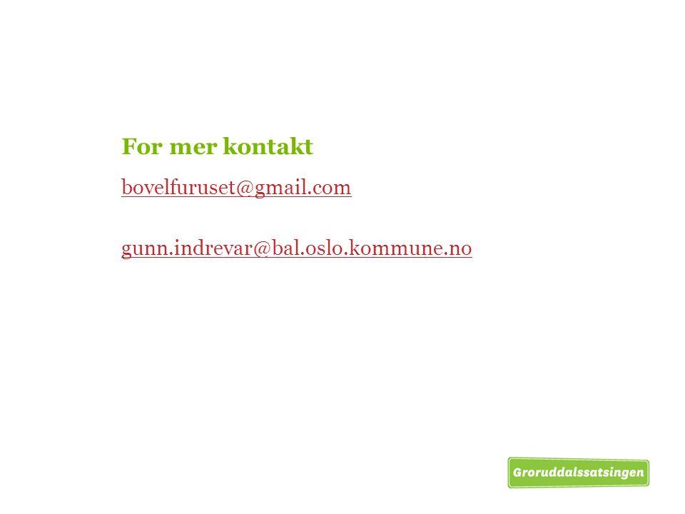 For mer kontakt bovelfuruset@gmail.com gunn.indrevar@bal.oslo.kommune.no
