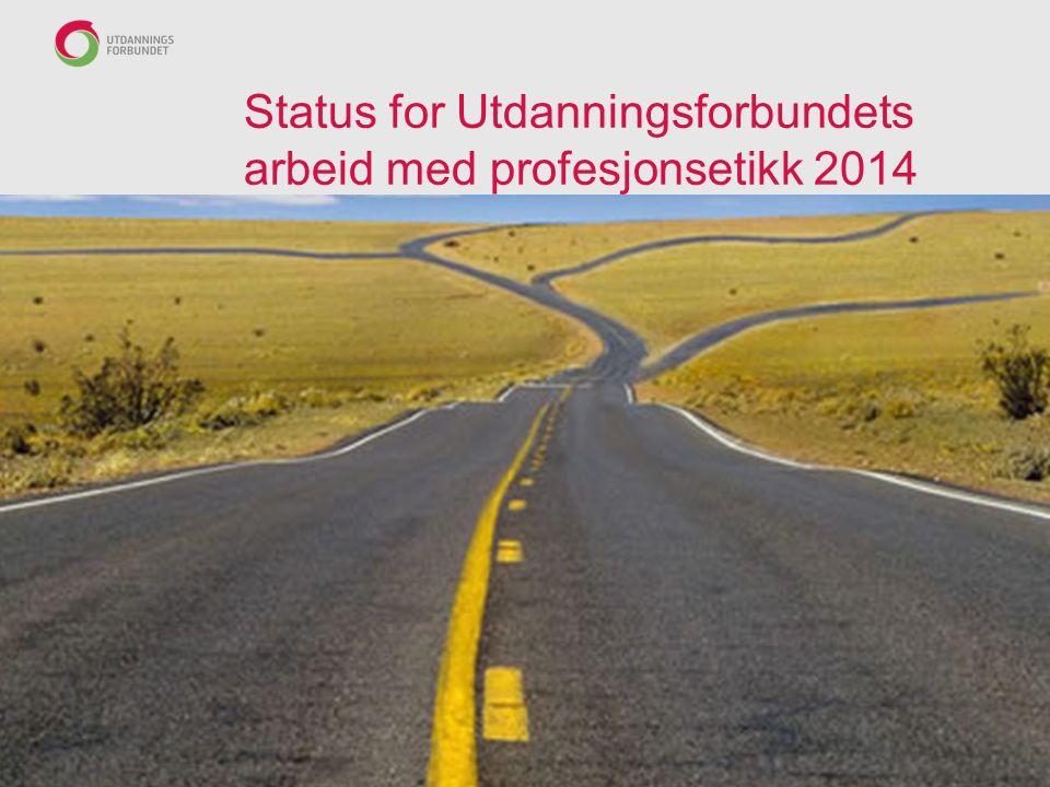 Status for Utdanningsforbundets arbeid med profesjonsetikk 2014