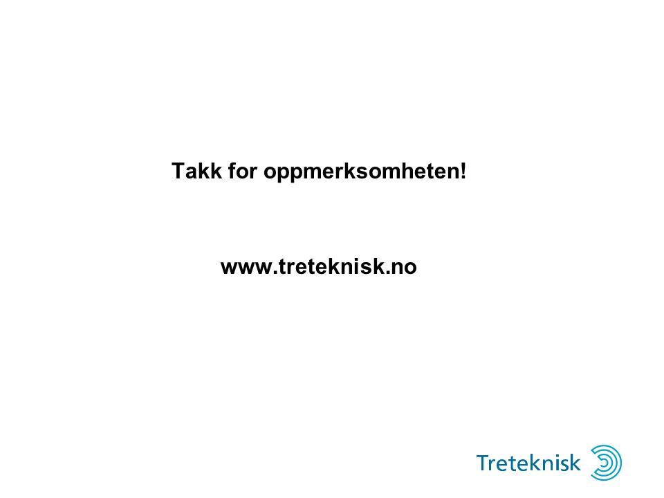 Takk for oppmerksomheten! www.treteknisk.no