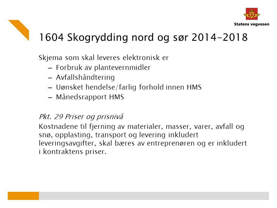 1604 Skogrydding nord og sør 2014-2018 Skjema som skal leveres elektronisk er – Forbruk av plantevernmidler – Avfallshåndtering – Uønsket hendelse/far