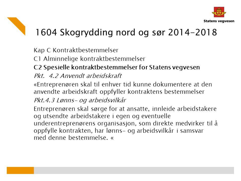 1604 Skogrydding nord og sør 2014-2018 Kap C Kontraktbestemmelser C1 Alminnelige kontraktbestemmelser C2 Spesielle kontraktbestemmelser for Statens ve
