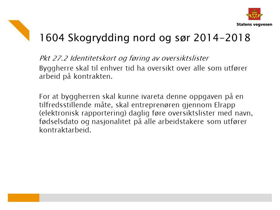 1604 Skogrydding nord og sør 2014-2018 Pkt.