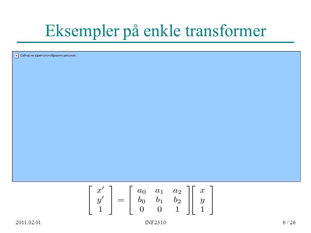 2011.02.01INF23106 / 26 Eksempler på enkle transformer