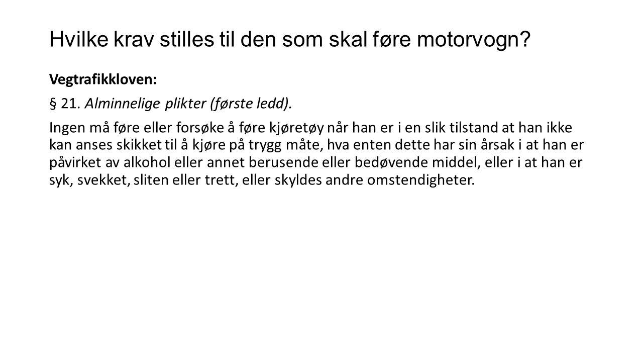 P: Bevissthetstap S: Kvinne, 72 år, har førerkort for klasse C1E (for bobil).