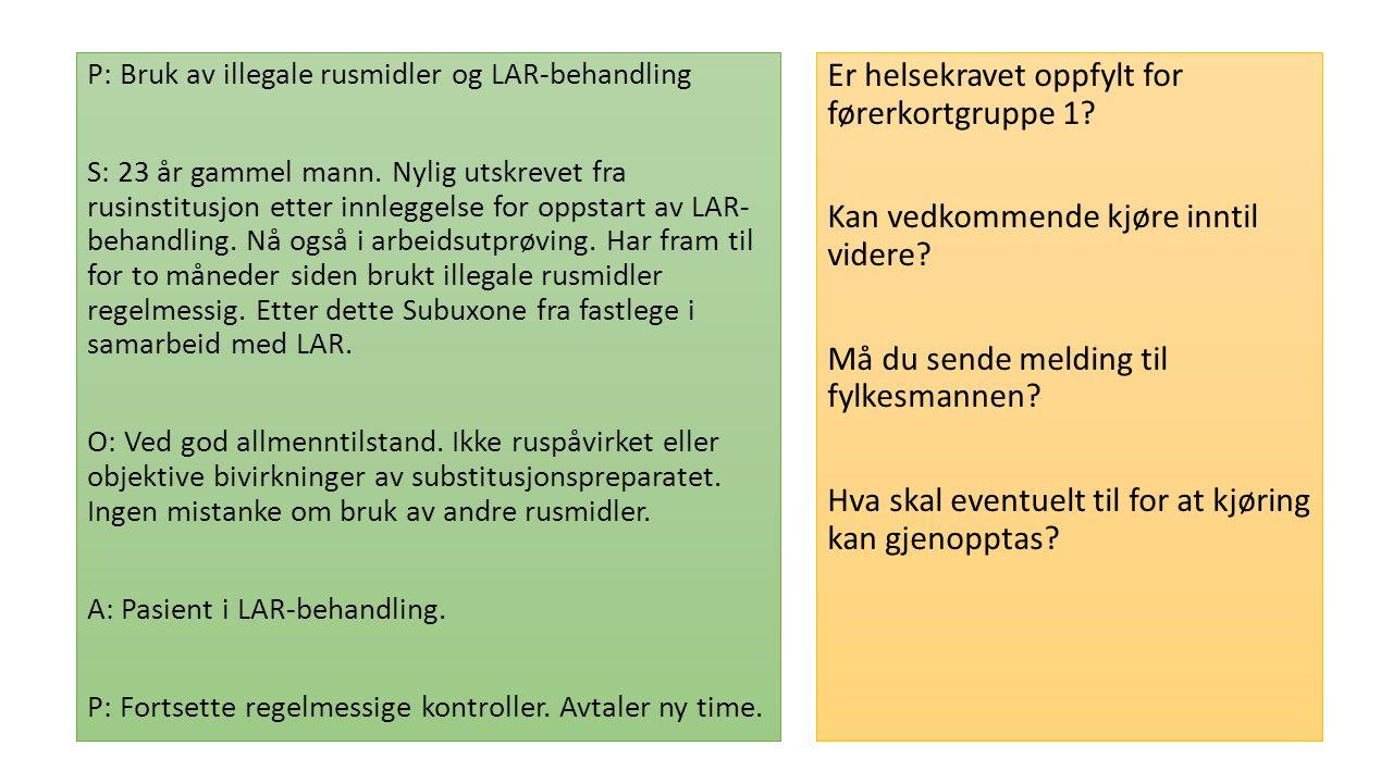 P: Bruk av illegale rusmidler og LAR-behandling S: 23 år gammel mann.