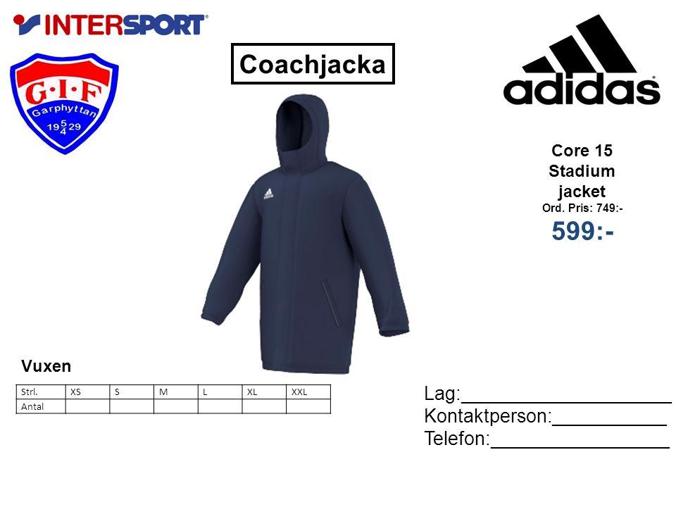 Lag:____________________ Kontaktperson:___________ Telefon:_________________ Coachjacka Core 15 Stadium jacket Ord.